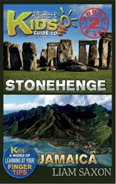 A Smart Kids Guide to Stonehenge and Jamaica