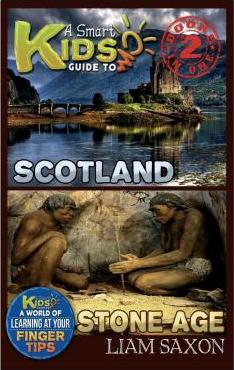 A Smart Kids Guide to Scotland and Stone Age
