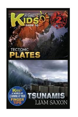 A Smart Kids Guide to Tectonic Plates and Tsunamis