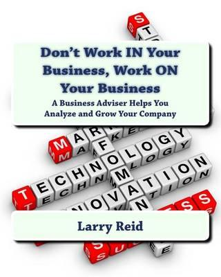 Don't Work in Your Business, Work on Your Business