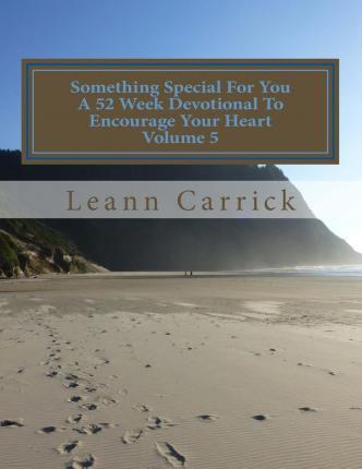 Something Special for You a 52 Week Devotional to Encourage Your Heart Volume 5