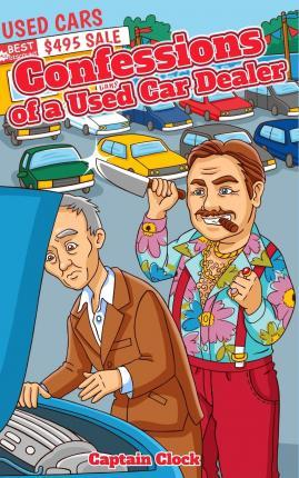 Confessions of a Used Car Dealer