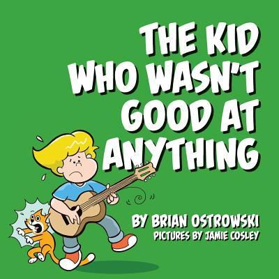 The Kid Who Wasn't Good at Anything