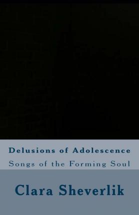 Delusions of Adolescence