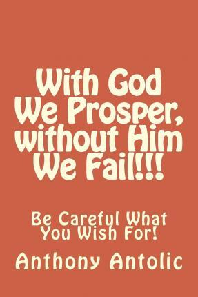 With God We Prosper, Without Him We Fail!!!