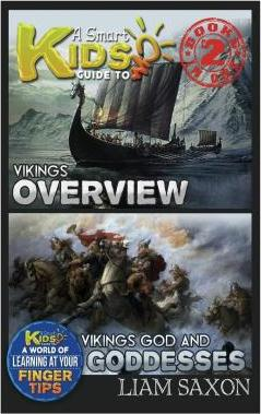 A Smart Kids Guide to Vikings Overview and Vikings Gods & Goddesses