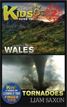 A Smart Kids Guide to Wales and Tornadoes