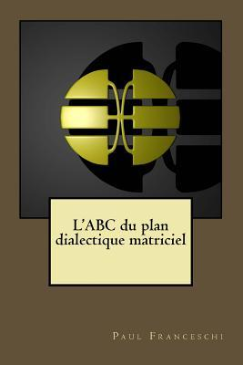 L'Abc Du Plan Dialectique Matriciel