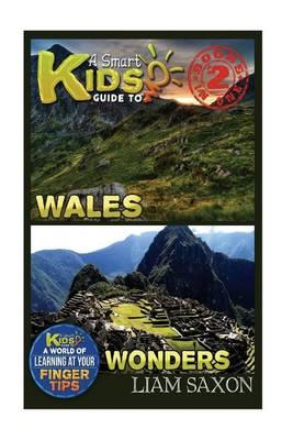 A Smart Kids Guide to Wales and Wonders