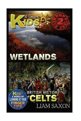 A Smart Kids Guide to Wetlands and British History Celts