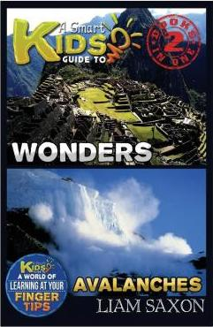 A Smart Kids Guide to Wonders and Avalanches
