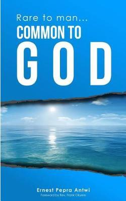Rare to Man… Common to God