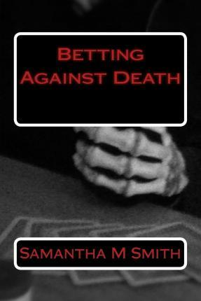 Betting Against Death