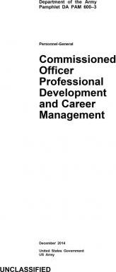 Department of the Army Pamphlet Da Pam 600-3 Commissioned Officer Professional Development and Career Management December 2014