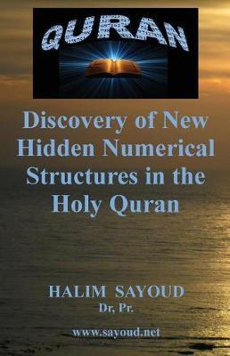 Discovery of New Hidden Numerical Structures in the Holy Quran