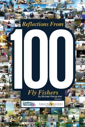 Reflections from 100 Fly Fishers
