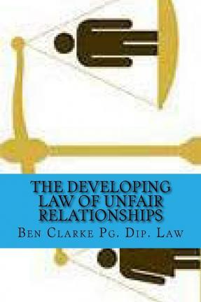 The Developing Law of Unfair Relationships
