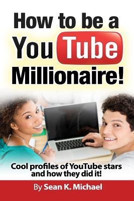 How to Be a Youtube Millionaire!