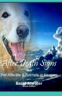 After Death Signs from Pet Afterlife & Animals in Heaven