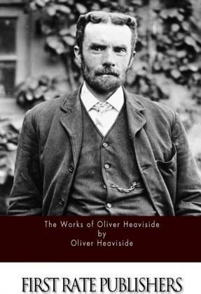 The Works of Oliver Heaviside