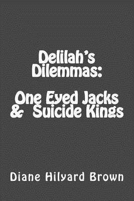 Delilah's Dilemmas One Eyed Jacks & Suicide Kings