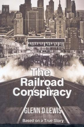 The Railroad Conspiracy