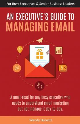 An Executive's Guide to Managing Email