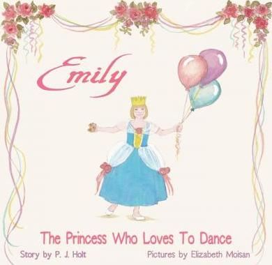 Emily the Princess Who Loves to Dance
