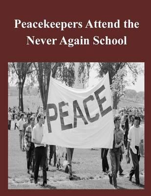 Peacekeepers Attend the Never Again School