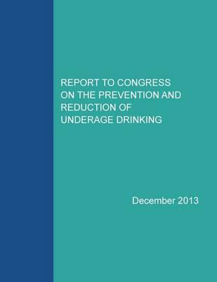 Report to Congress on the Prevention and Reduction of Underage Drinking