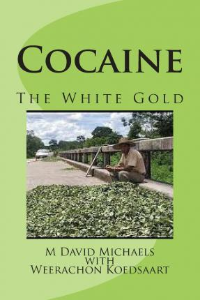 Cocaine; The White Gold