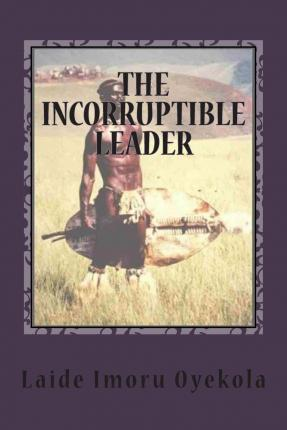 The Incorruptible Leader