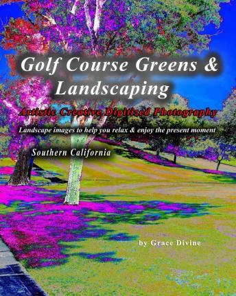 Golf Course Greens & Landscaping Artistic Creative Digitized Photography