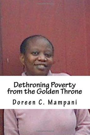 Dethroning Poverty from the Golden Throne