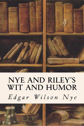 Nye and Riley's Wit and Humor