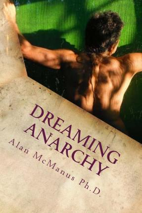 Dreaming Anarchy