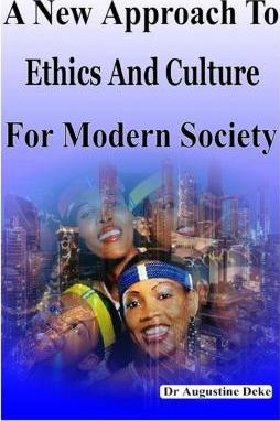 A New Approach to Ethics and Culture for Modern Society