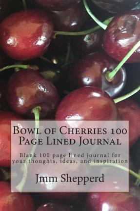 Bowl of Cherries 100 Page Lined Journal