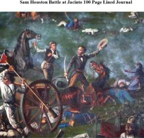 Sam Houston Battle at Jacinto 100 Page Lined Journal