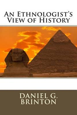 An Ethnologist's View of History
