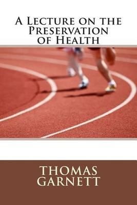 A Lecture on the Preservation of Health