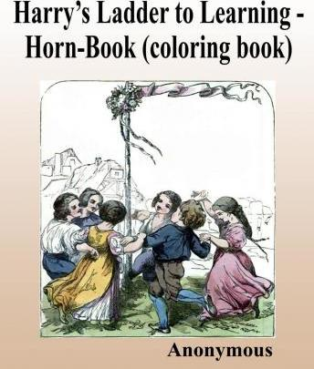 Harry's Ladder to Learning - Horn-Book (Coloring Book)