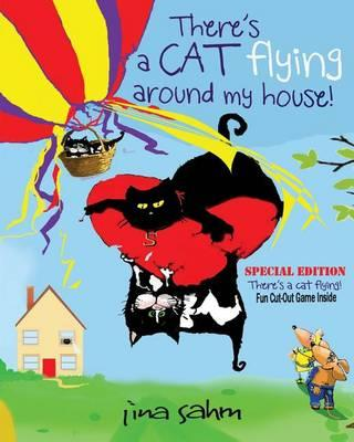 There's a Cat Flying Around My House!
