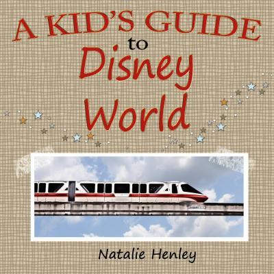 A Kid's Guide to Disney World