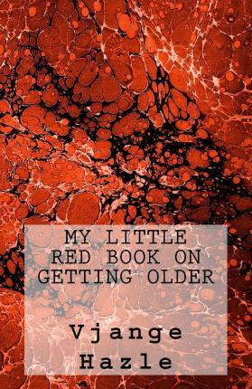 My Little Red Book on Getting Older