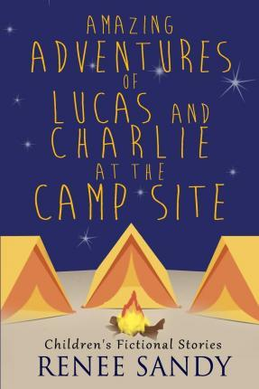 Amazing Adventures of Lucas and Charlie at the Campsite