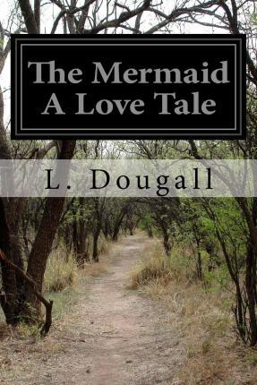 The Mermaid a Love Tale