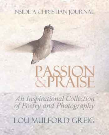 Passion & Praise - Inside a Christian Journal