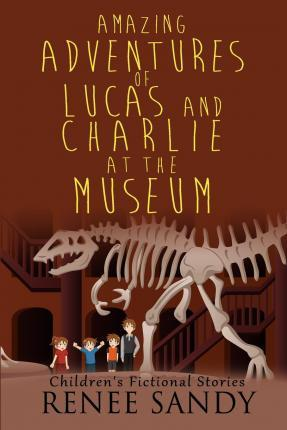Amazing Adventures of Lucas and Charlie at the Museum