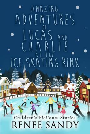 Amazing Adventures of Lucas and Charlie at the Ice Skating Rink